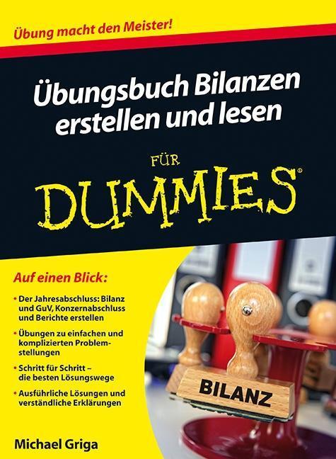 Übungsbuch Bilanzen erstellen und lesen für Dummies als Buch von Michael Griga