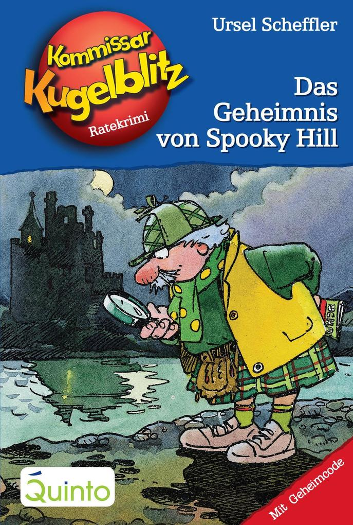 Kommissar Kugelblitz 23. Das Geheimnis von Spooky Hill als eBook von Ursel Scheffler