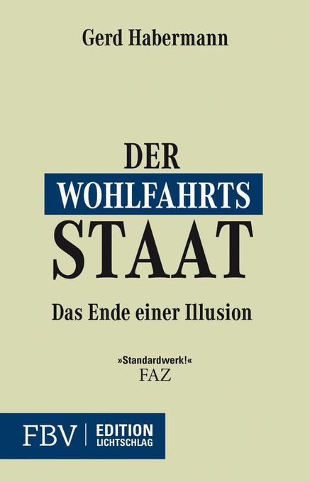 Der Wohlfahrtsstaat als Buch von Gerd Habermann