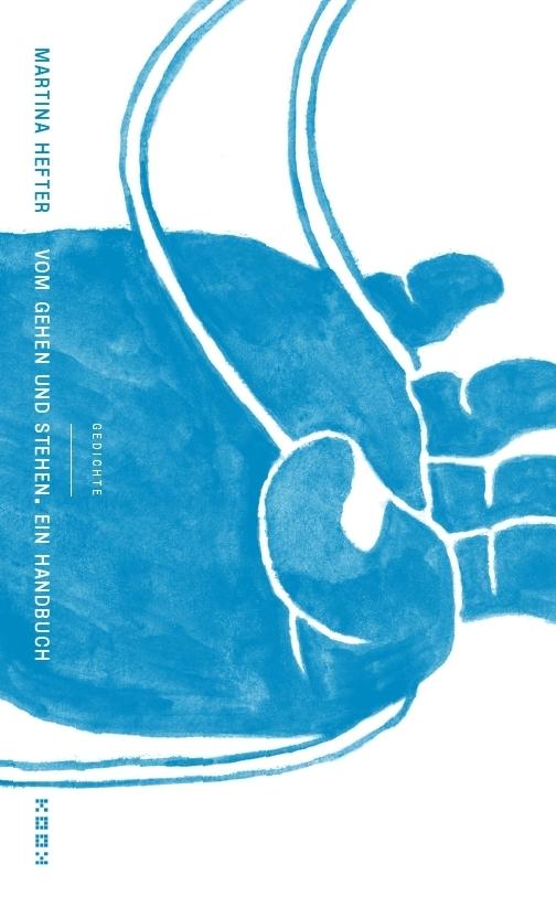 Vom Gehen und Stehen. Ein Handbuch als Buch von Martina Hefter