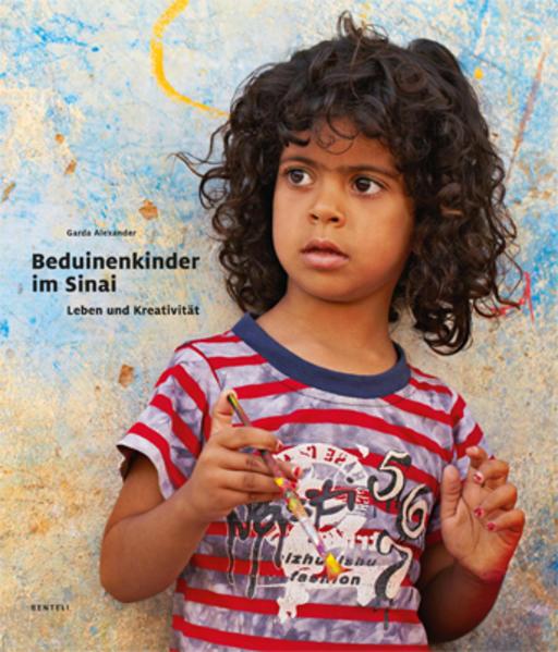 Beduinenkinder im Sinai. Leben und Kreativität als Buch von Garda Alexander, Ali Mohamed Ayish, Katrin Biallas, Dorothée