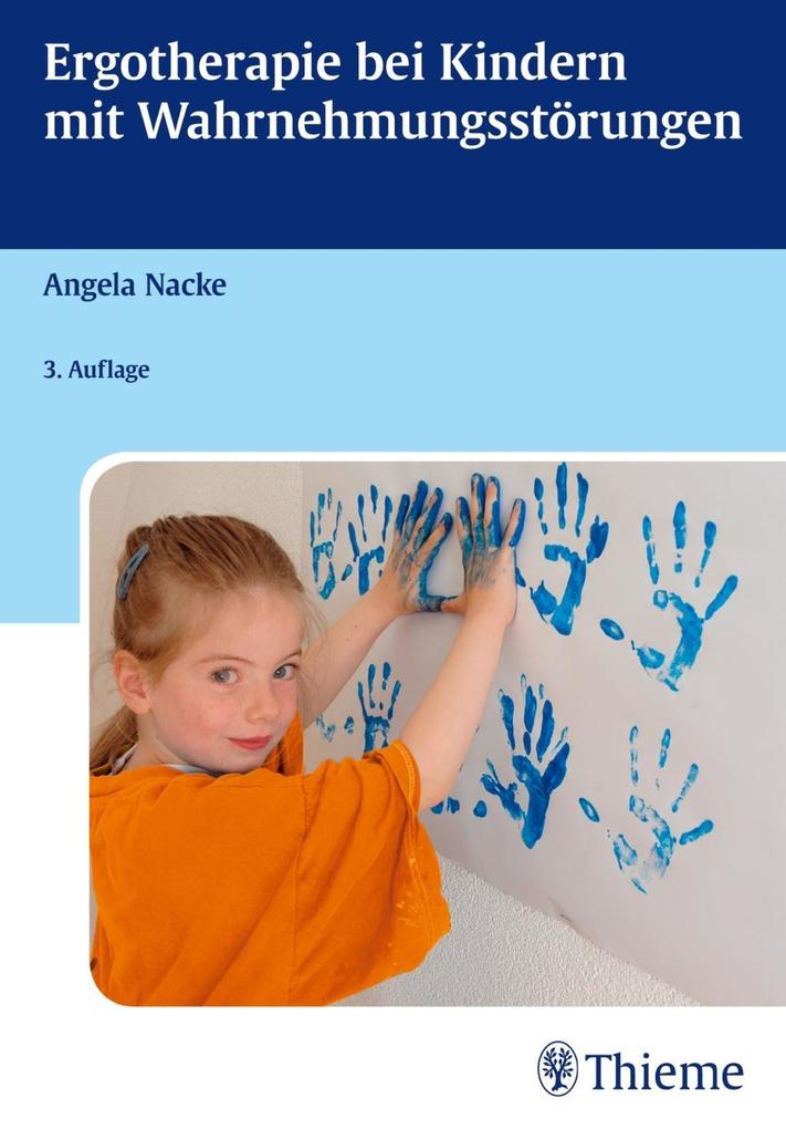 Ergotherapie bei Kindern mit Wahrnehmungsstörungen als Buch von Angela Nacke