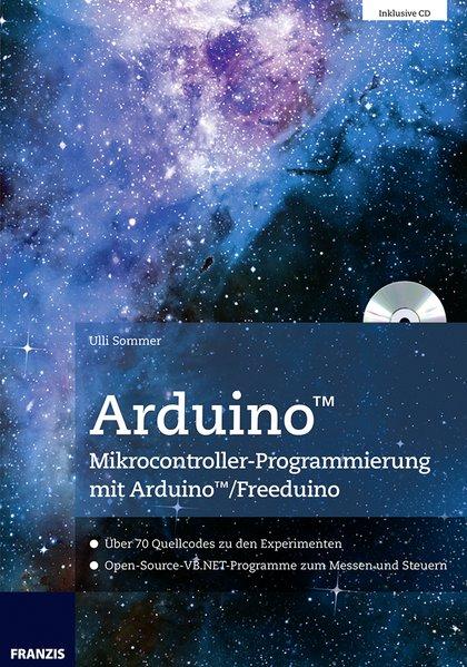 Arduino Mikrocontroller-Programmierung mit Arduino/Freeduino als Buch von Uli Sommer