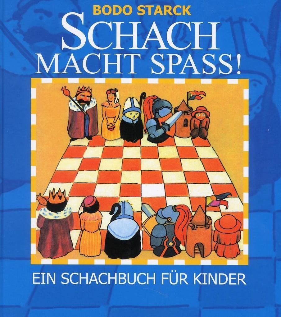 Schach macht Spass! als Buch von Bodo Starck