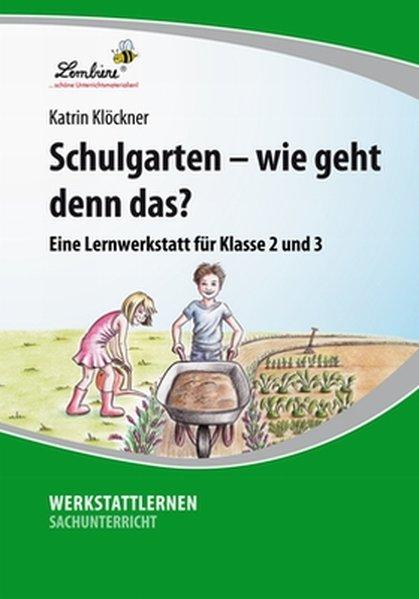 Schulgarten - wie geht denn das? (PR) als Buch von Katrin Klöckner