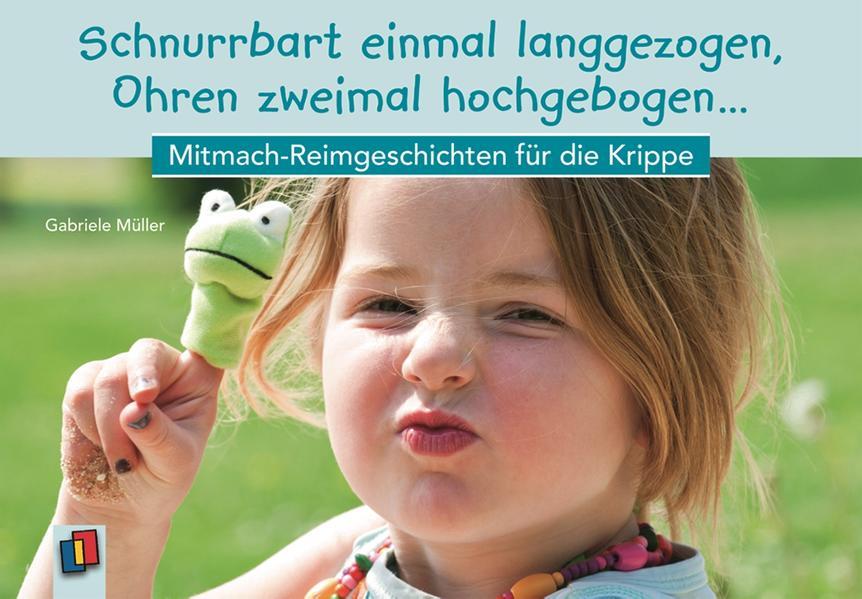 SprachSpielSpaß für die Kita: Schnurrbart einmal langgezogen, Ohren zweimal hochgebogen ... als Buch von Gabriele Müller