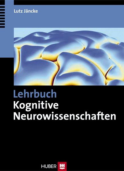 Lehrbuch Kognitive Neurowissenschaften als Buch von Lutz Jäncke