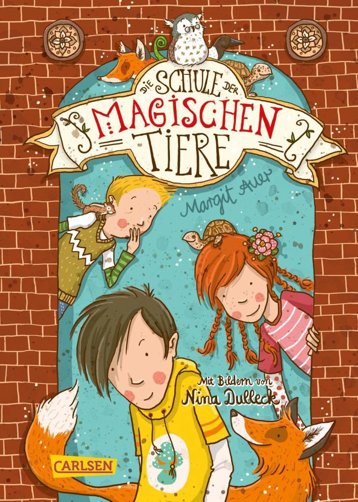 Die Schule der magischen Tiere 1: Die Schule der magischen Tiere als eBook von Margit Auer