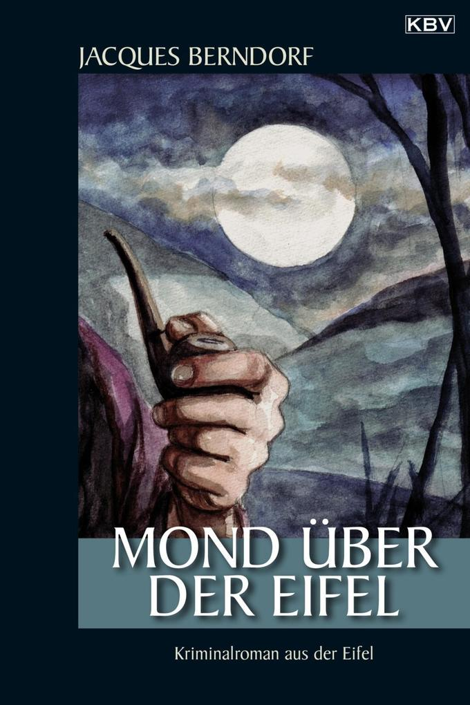 Mond über der Eifel als eBook von Jacques Berndorf