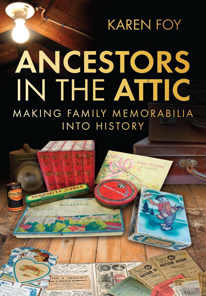 Ancestors in the Attic als eBook von Karen Foy