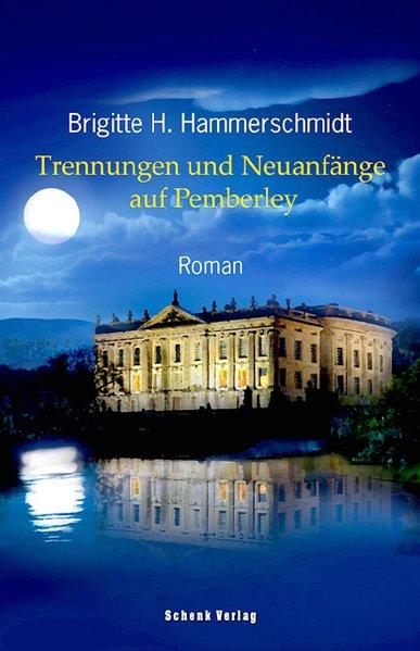 Trennungen und Neuanfänge auf Pemberley als Buch von Brigitte H. Hammerschmidt