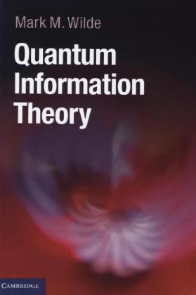 Quantum Information Theory als Buch von Mark M. Wilde