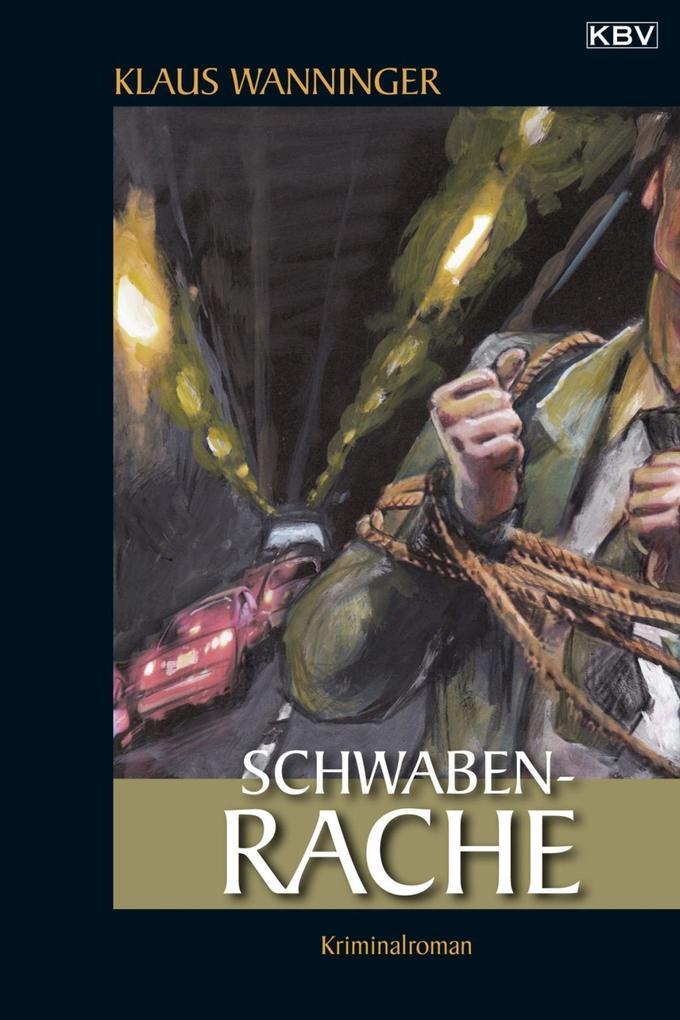 Schwaben-Rache als eBook von Klaus Wanninger