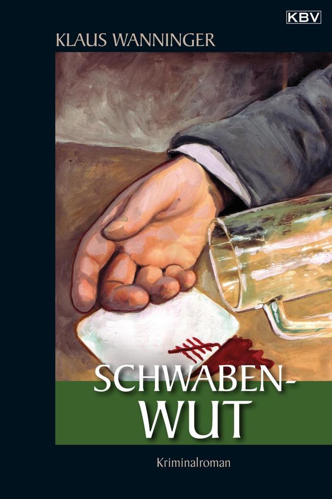 Schwaben-Wut als eBook von Klaus Wanninger