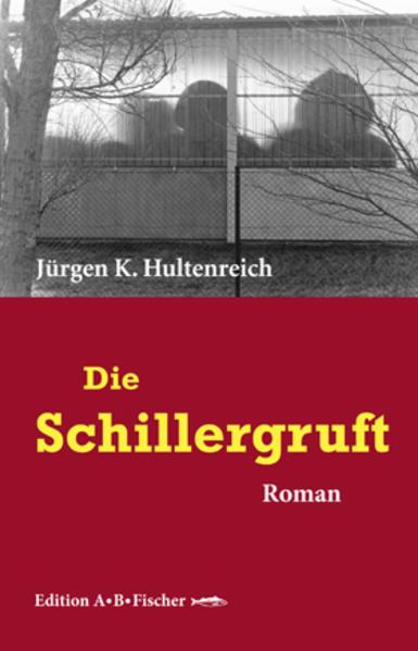 Die Schillergruft als Buch von Jürgen K. Hultenreich