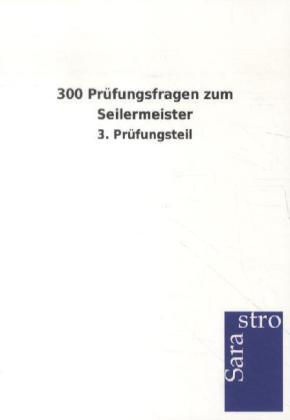 300 Prüfungsfragen zum Seilermeister als Buch von