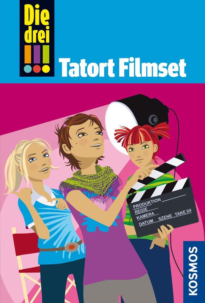 Die drei !!!, 26, Tatort Filmset (drei Ausrufezeichen) als eBook von Henriette Wich