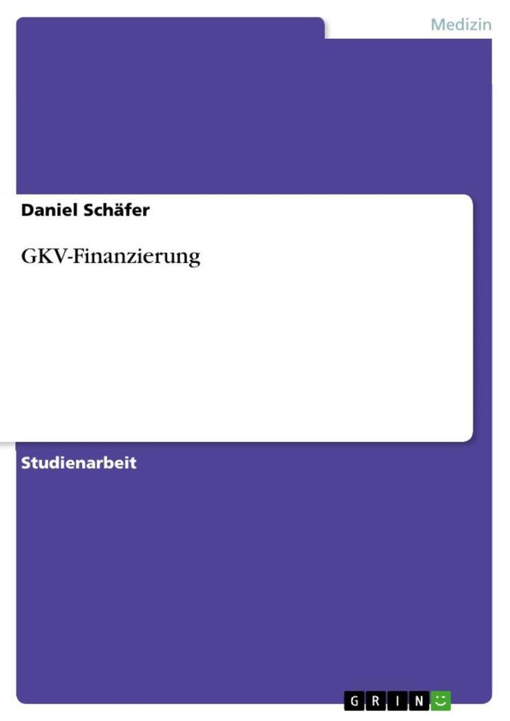 GKV-Finanzierung als eBook von Daniel Schäfer