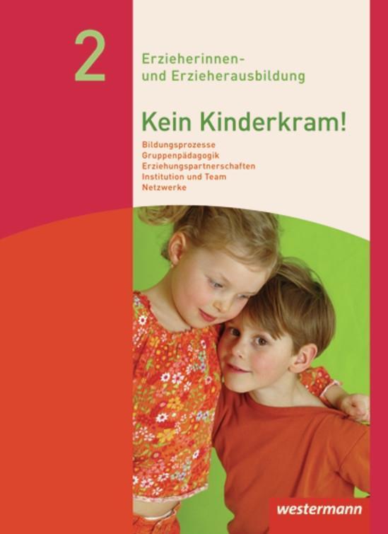Kein Kinderkram! Band 2. Schülerbuch als Buch von Anja Berkemeier, Dietmar Böhm, Stefanie Dreißen, Kurt-Helmuth Eimuth,