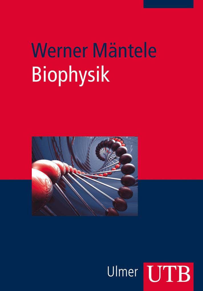 Biophysik als eBook von Werner Mäntele