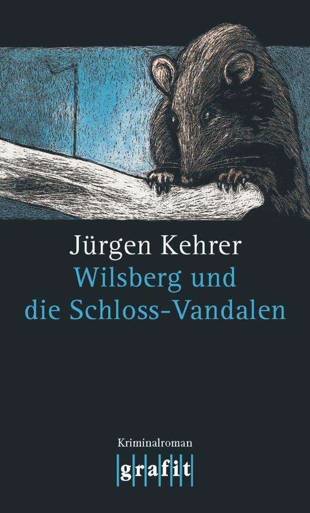 Wilsberg und die Schloss-Vandalen als eBook von Jürgen Kehrer