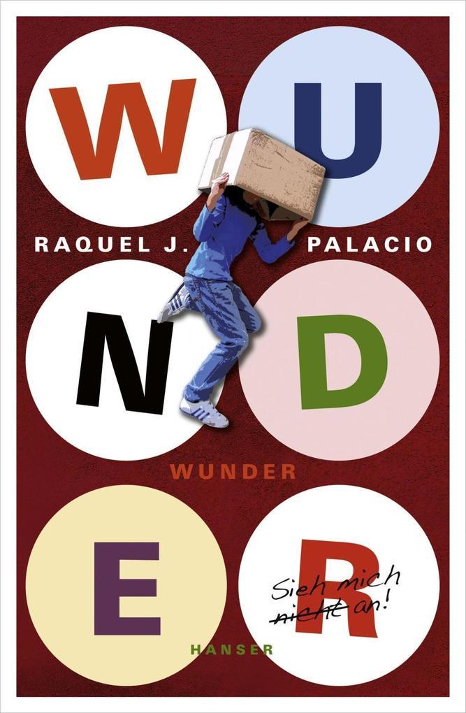 Wunder als eBook von Raquel J. Palacio