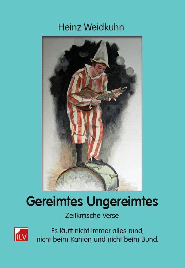 Gereimtes Ungereimtes als Buch von Heinz Weidkuhn