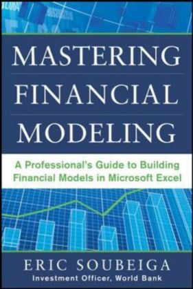 Mastering Financial Modeling: A Professional's Guide to Building Financial Models in Excel als Buch von Eric Soubeiga