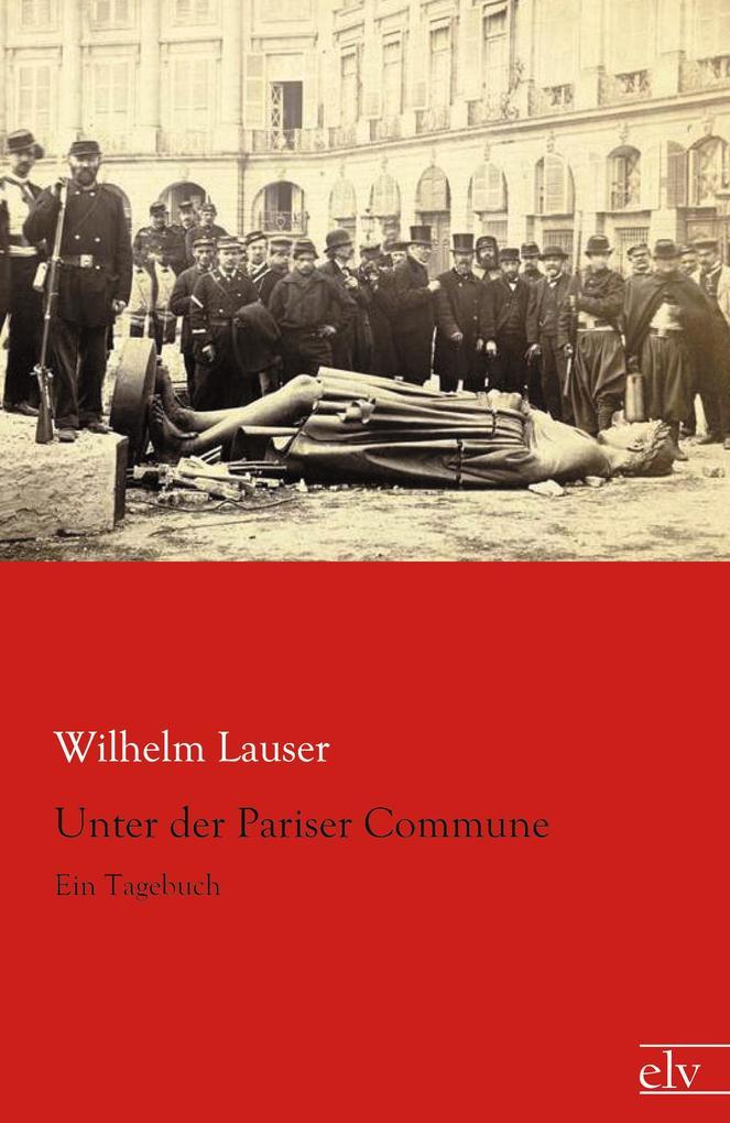 Unter der Pariser Commune als Buch von Wilhelm Lauser
