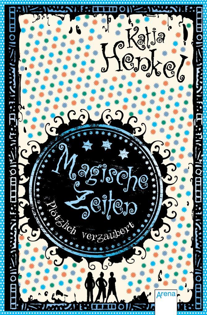 Magische Zeiten. Plötzlich verzaubert (1) als eBook von Katja Henkel