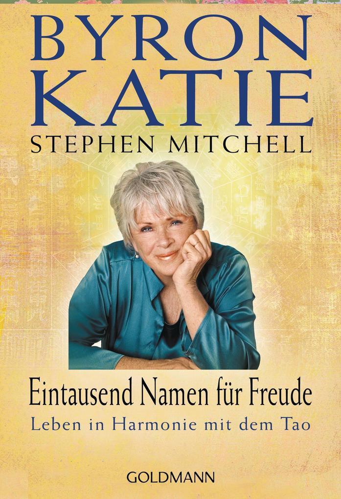 Eintausend Namen für Freude als eBook von Byron Katie, Stephen Mitchell