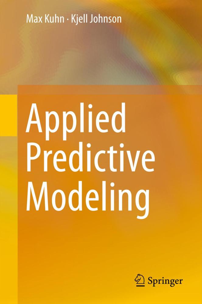 Applied Predictive Modeling als Buch von Kjell Johnson, Max Kuhn