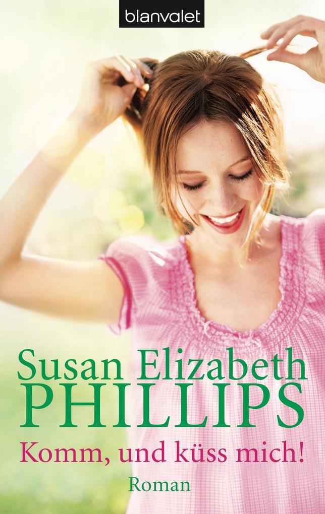 Komm, und küss mich! als eBook von Susan Elizabeth Phillips