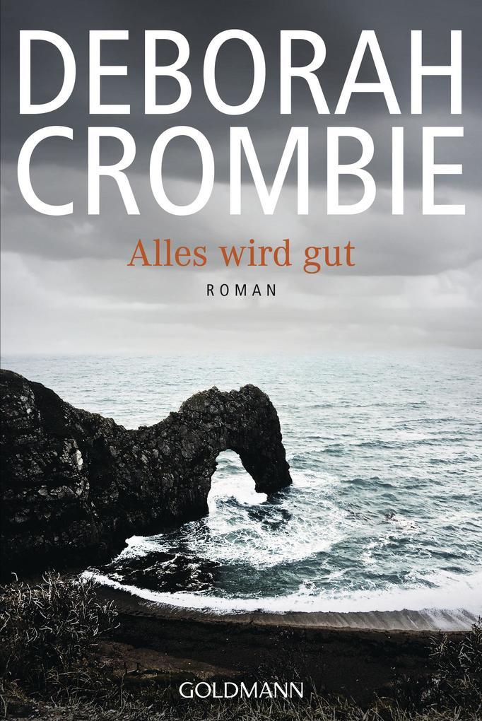Alles wird gut als eBook von Deborah Crombie
