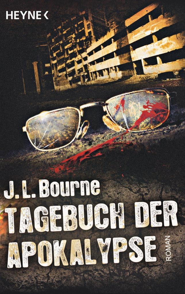 Tagebuch der Apokalypse als eBook von J.L. Bourne
