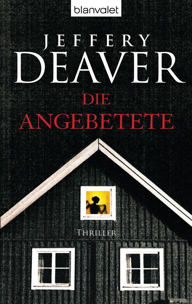 Die Angebetete als eBook von Jeffery Deaver