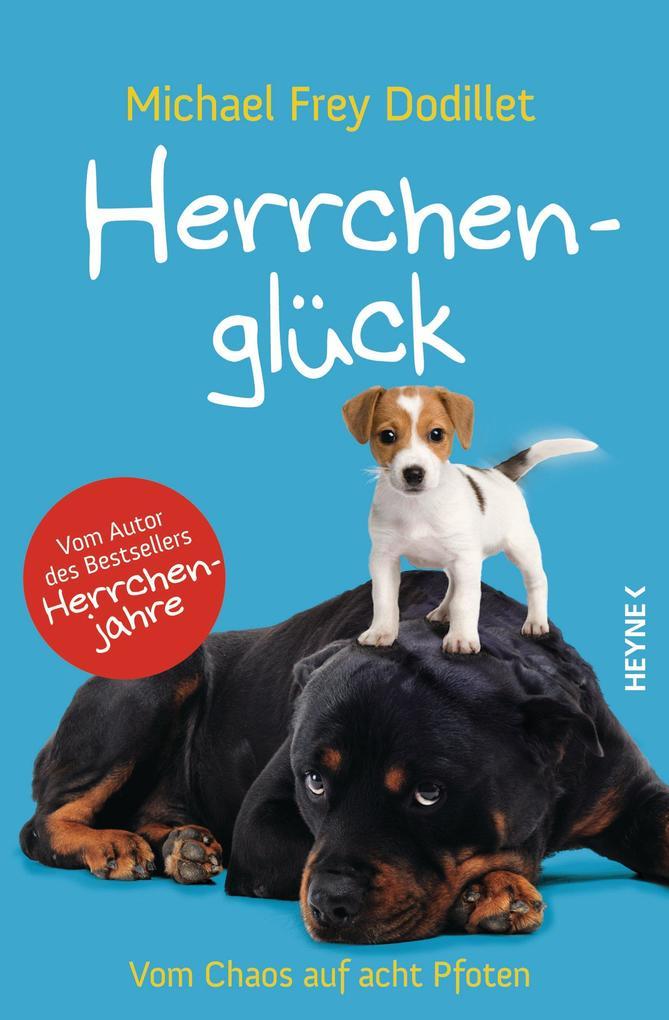 Herrchenglück als eBook von Michael Frey Dodillet