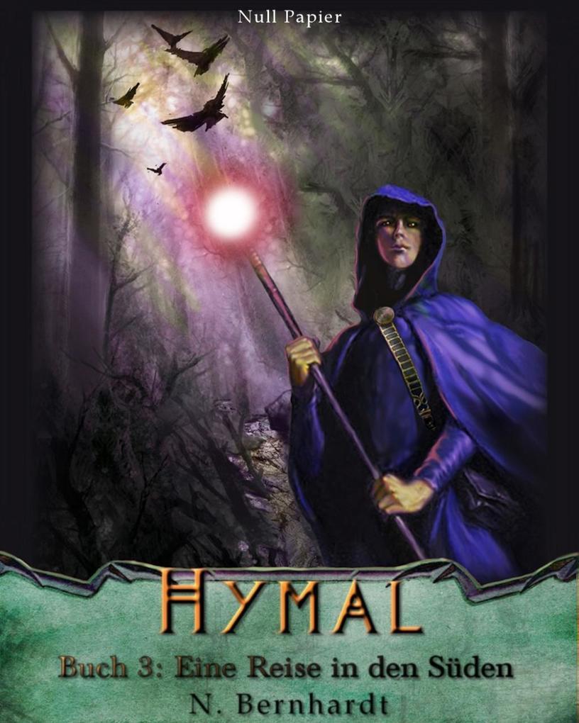 Der Hexer von Hymal, Buch III: Eine Reise in den Süden als eBook von N. Bernhardt