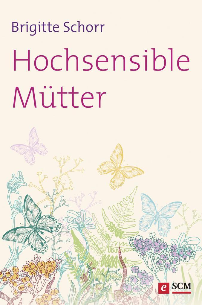Hochsensible Mütter als eBook von Brigitte Schorr