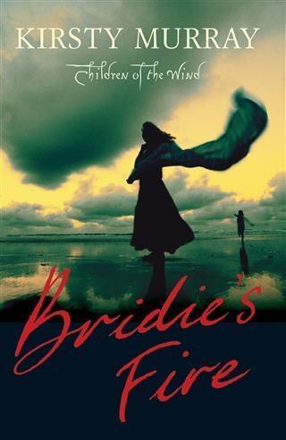 Bridie's Fire als eBook von Kirsty Murray