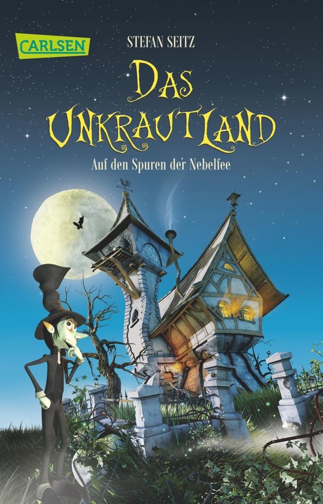 Das Unkrautland 1: Auf den Spuren der Nebelfee als eBook von Stefan Seitz