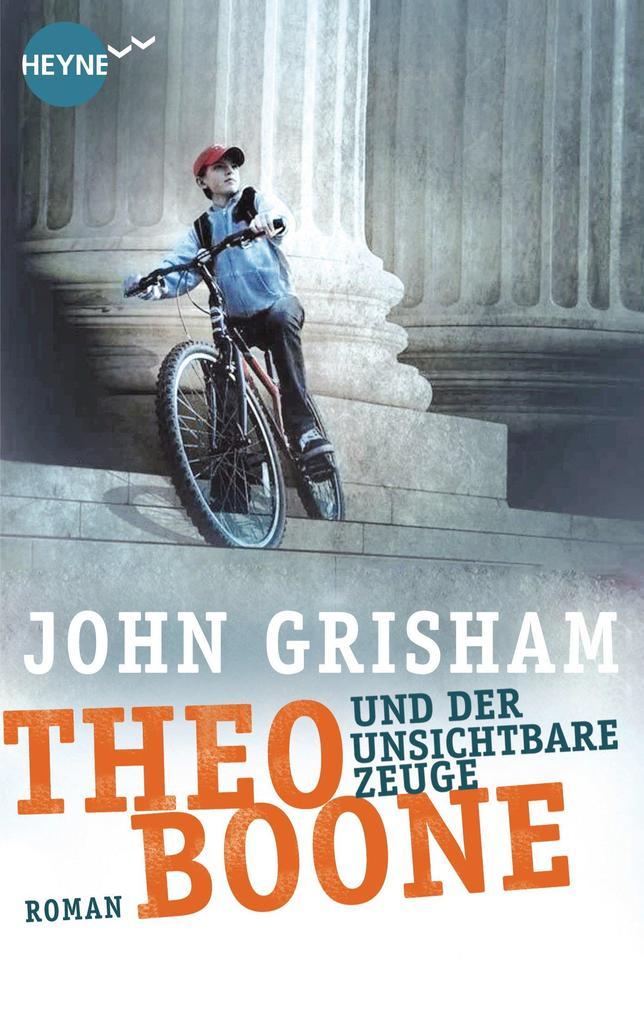 Theo Boone und der unsichtbare Zeuge als eBook von John Grisham