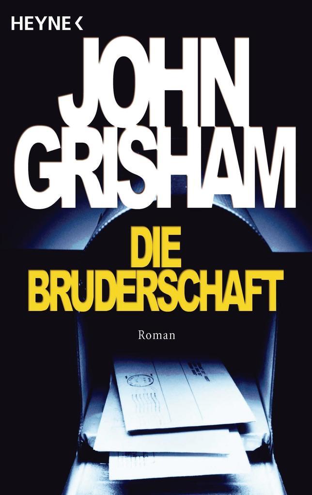 Die Bruderschaft als eBook von John Grisham