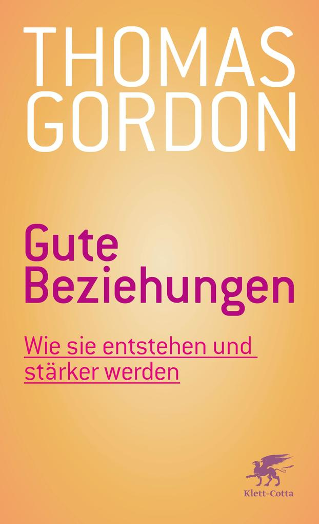 Gute Beziehungen als eBook von Thomas Gordon