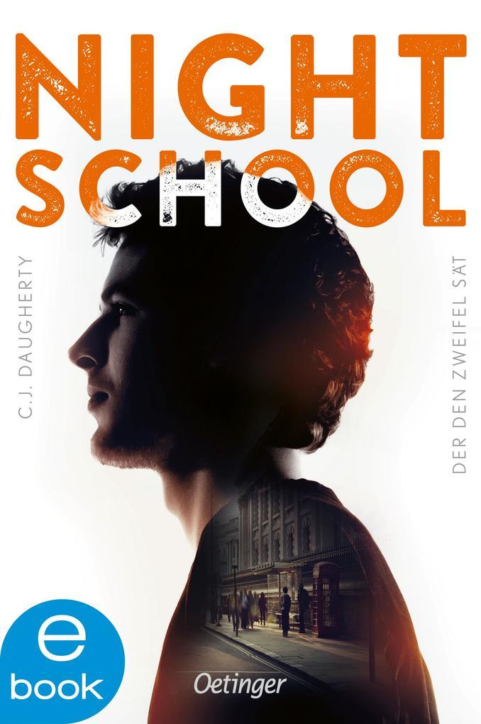 Night School. Der den Zweifel sät als eBook von C. J. Daugherty