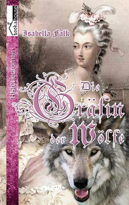 Die Gräfin der Wölfe als Taschenbuch von Isabella Falk