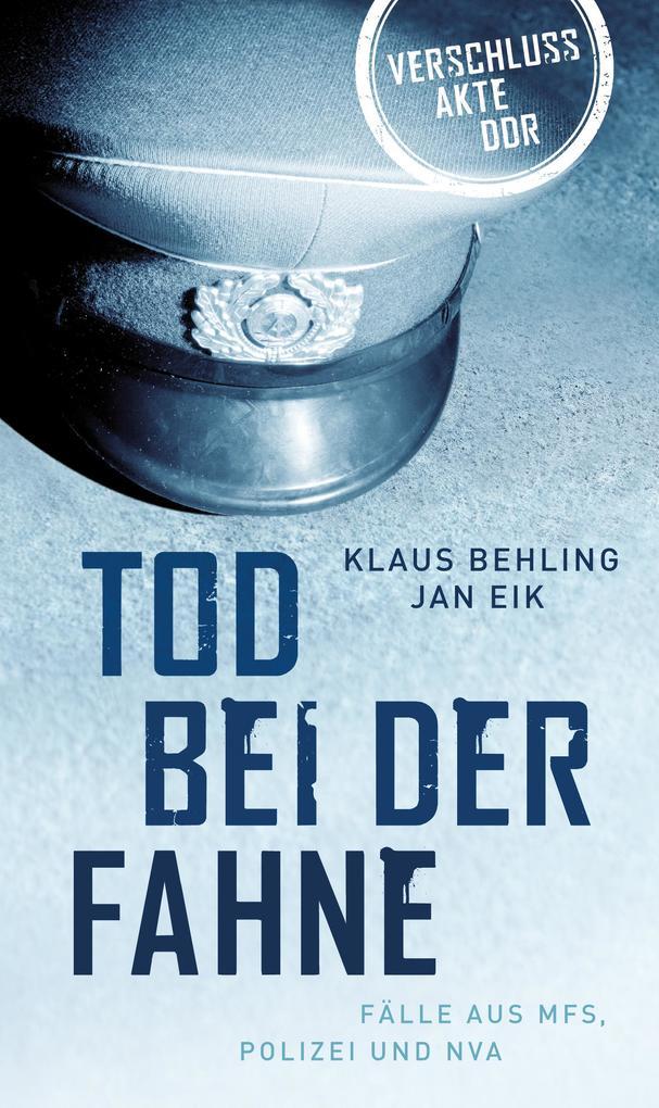 Tod bei der Fahne als eBook von Klaus Behling, Jan Eik