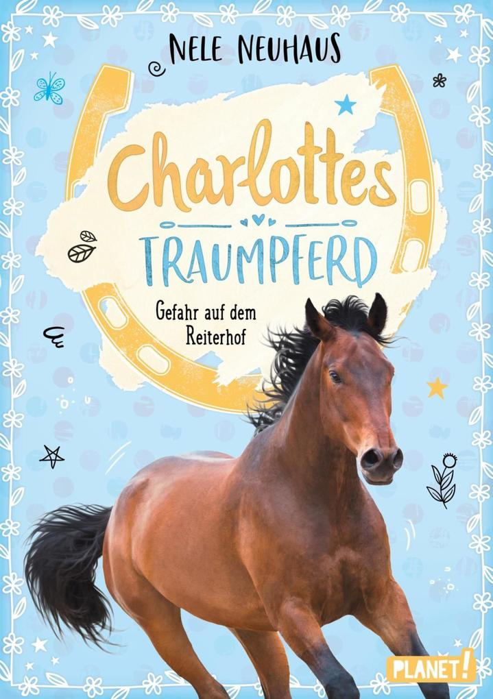Charlottes Traumpferd Band 2, Gefahr auf dem Reiterhof als eBook von Nele Neuhaus