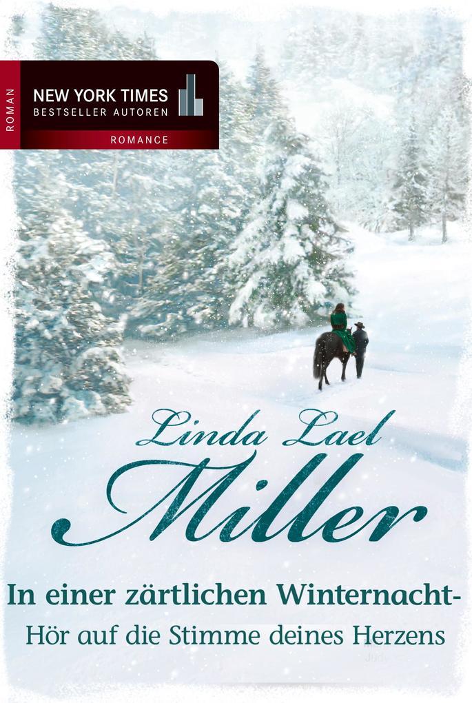 Hör auf die Stimme deines Herzens als eBook von Linda Lael Miller