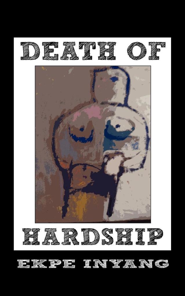 Death of Hardship als Taschenbuch von Ekpe Inyang
